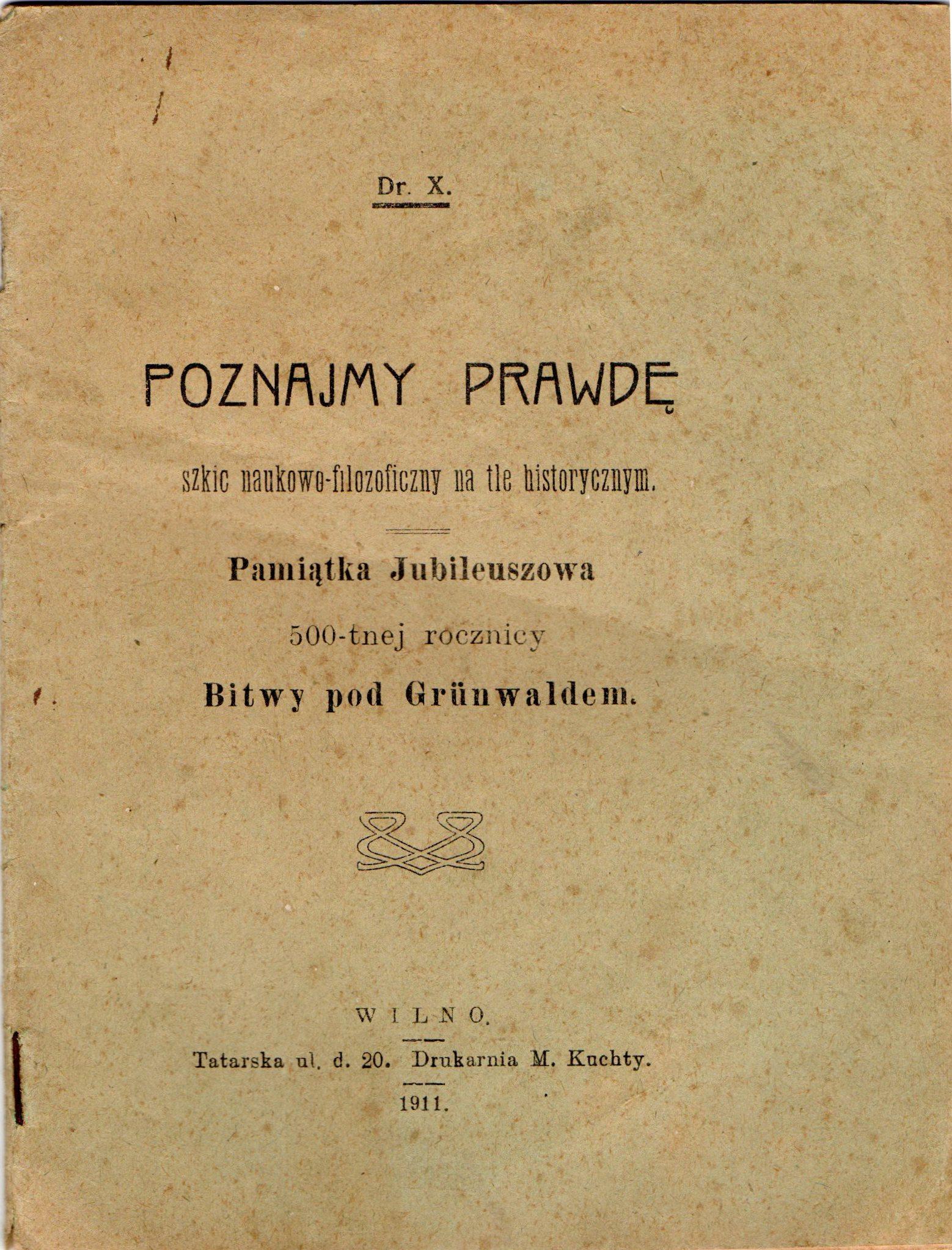 """Книга """"Dr. X. """"Poznajmy prawdę. Pamiątka Jubileuszowa 500-tnej rocznicy Bitwy pod Grünwaldem"""""""