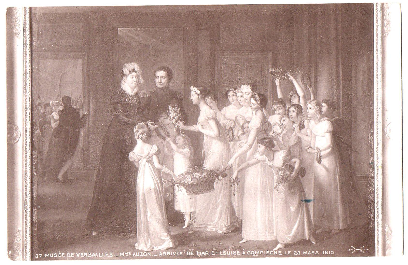 "Поштова листівка. ""Musée de Versailles._Mme Auzon ._ Arrivee de Marie-Louise a Compiègne le mars 1810 / Музей ""Версаль""._Мадам Аузон._ Прибуття Марії-Луїзи до Компієна в березні 1810 р."