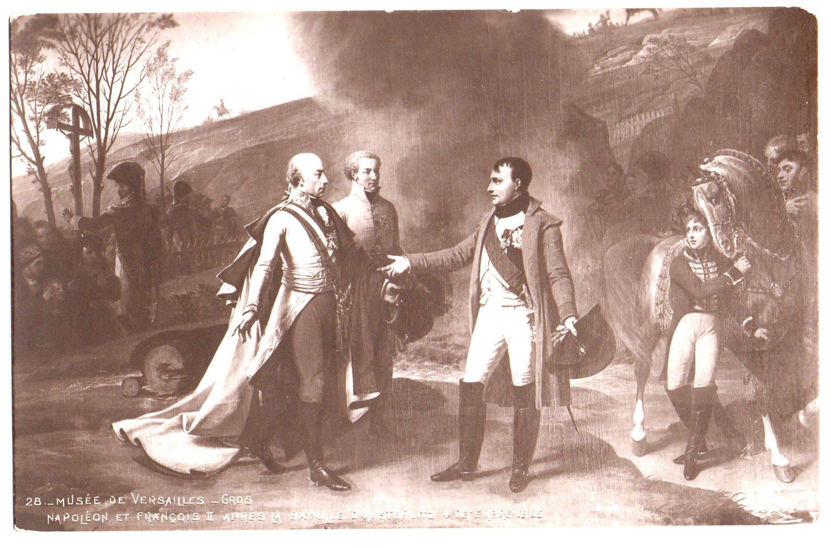 "Поштова листівка. ""Musée de Versailles._Gros. Napoléon et François II après la bataille d'Austerlitz. 4 December 1805 / Музей ""Версаль"". Грос. Наполеон і Франциск II після битви при Аустерліці. 4 грудня 1805 р."""