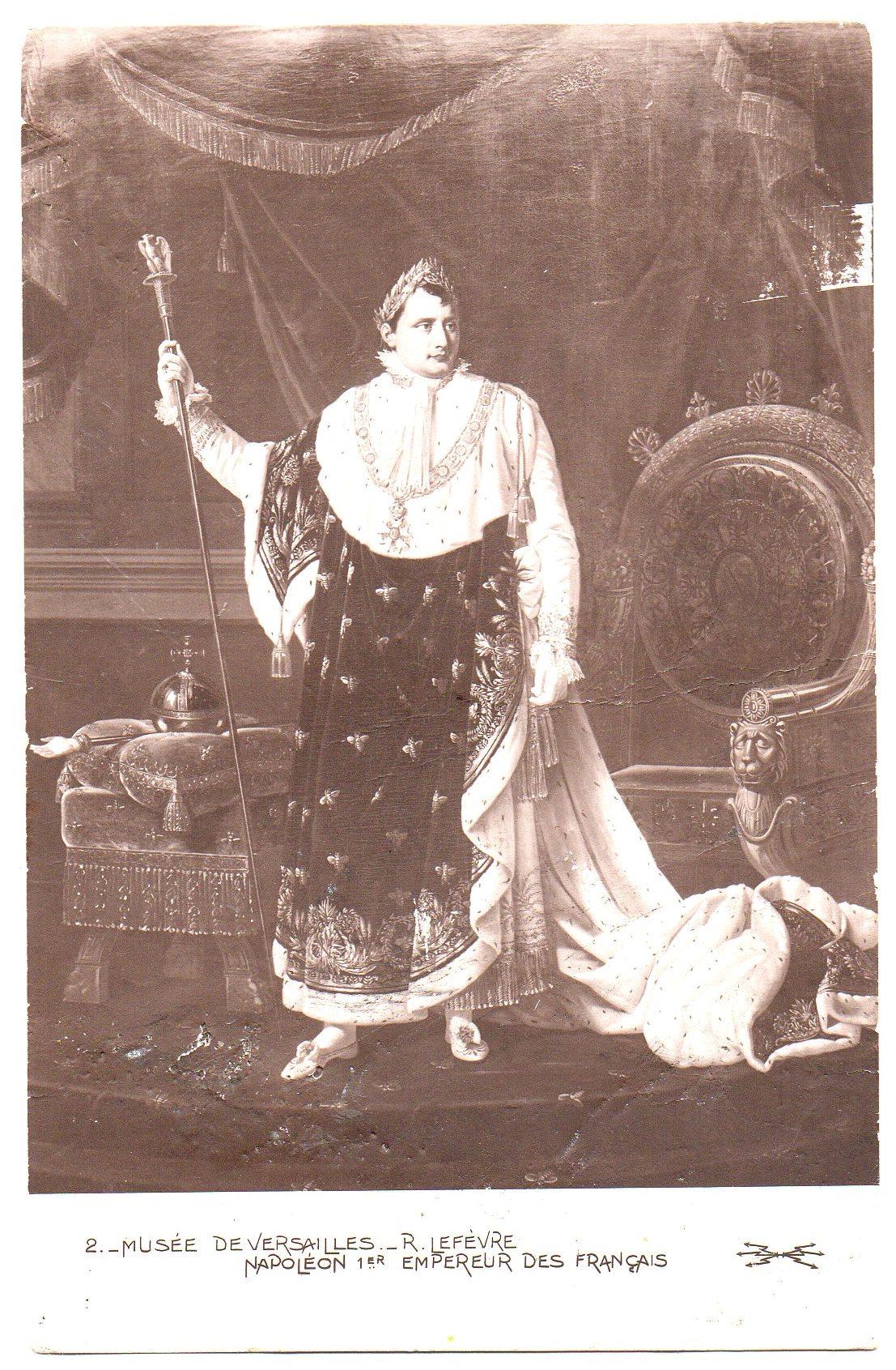 """Поштова листівка. """"Musée de Versailles._ R. Lefebvre. Napoléon 1er  Empereur des Français / Музей """"Версаль""""._ Р. Лефевр. Наполеон І Імператор Франції"""""""